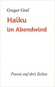 Gregor Graf Cover Haiku im Abendwind